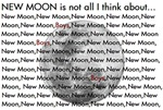 New Moon is not all I think about