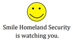 Smile Homeland Security watching you