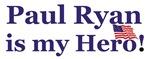 Paul Ryan is my Hero