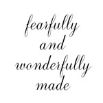 Fearfully and Wonderfully Made Script