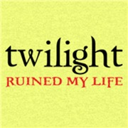 Twilight Ruined My Life