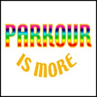 PARKOUR IS MORE T-SHIRTS & GIFTS