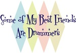 Some of My Best Friends Are Drummers