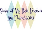 Some of My Best Friends Are Pharmacists