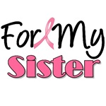 For My Sister Breast Cancer T-Shirts & Gifts