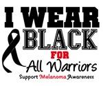 Melanoma I Wear Black For All Warriors Shirts