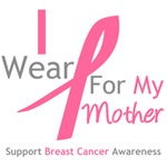I Wear Pink For My Mother Shirts, Tees & Gifts