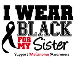Melanoma I Wear Black For My Sister Shirts