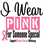 I Wear Pink For Someone Special Shirts