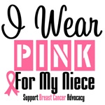 Breast Cancer I Wear Pink For My Niece Shirts