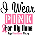 Breast Cancer I Wear Pink For My Nana Shirts