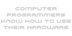 COMPUTER PROGRAMMERS KNOW...