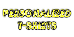 PERSONALIZED T-SHIRTS : FREE T-SHIRT CUSTOMIZATION