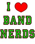 I Love Band Nerds
