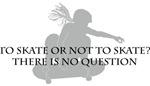 To Skate or Not to Skate-Girl Skateboarder