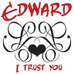 I Trust You Edward Cullen T-shirts and Gifts
