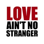 Love Aint No Stranger