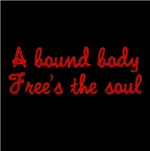 A bound body free's the soul