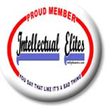 Proud Member: Intellectual Elites
