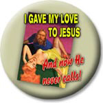 I gave my love to Jesus -- Now He Never Calls