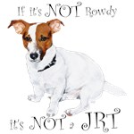 If Its Not Rowdy, Its NOT a JRT