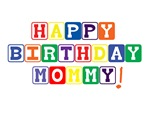 Happy Birthday Mommy!