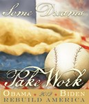 Obama/Biden2012--Dreams Take Work