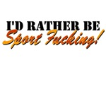 Rather Be Sport F*cking