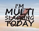 Multislacking