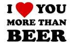 I Love [Heart] You More Than Beer