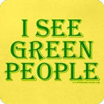 I see green people T-Shirt