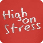 High on Stress T-Shirt
