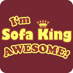 I'm Sofa King Awesome!