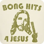 Bong Hits 4 Jesus