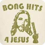 Bong Hits 4 Jesus