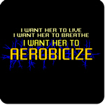 I Want Her to Aerobicize