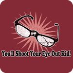 You'll Shoot Your Eye Out Kid! (Christmas Story)