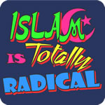 Islam Is Totally Radical T-Shirt