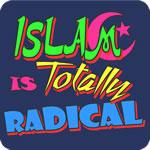 Islam Is Totally Radical T-Shirt