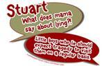 Stuart - What does mama say about lying?