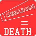Cheerleading = Death T-Shirt