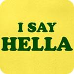 I Say Hella T-Shirt