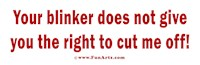 Your blinker does not give you the right of way.
