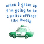 Police officer like Daddy