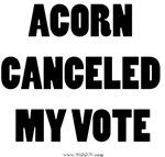 ACORN Canceled My Vote