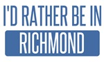 I'd rather be in Richmond