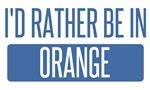 I'd rather be in Orange