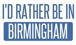 I'd rather be in Birmingham