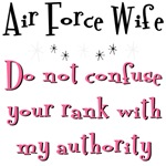 USAF Do not confuse your rank with my authority