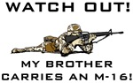MY BROTHER CARRIES AN M-16